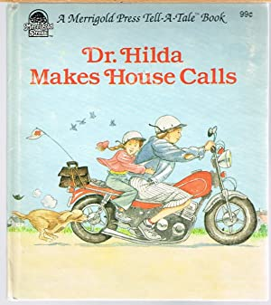 DR. HILDA MAKES HOUSE CALLS; a Merrigold Press Tell-A-Tale Book