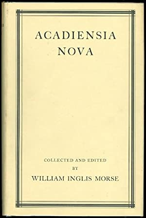 ACADIENSIA NOVA (1598-1779). VOLUME I. NEW AND UNPUBLISHED DOCUMENTS AND OTHER DATA RELATING TO A...