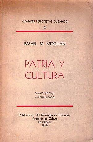PATRIA Y CULTURA. Selección y prólogo de: Merchan, Rafael M.