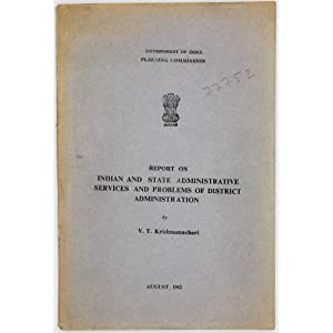 Report on Indian and State Administrative Services: Krishnamachari, V.T.