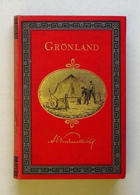 Grönland - Seine Eiswüsten im Innern und: Nordenskiöld, Adolf Erik