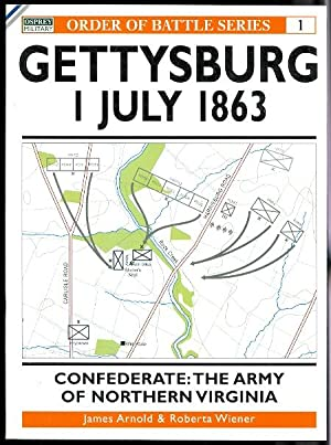 GETTYSBURG. CONFEDERATE: THE ARMY OF NORTHERN VIRGINIA 1 JULY 1863. OSPREY ORDER OF BATTLE SERIES...