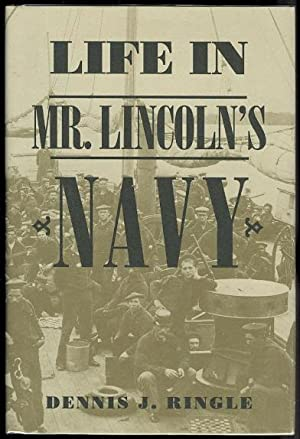 LIFE IN MR. LINCOLN'S NAVY.