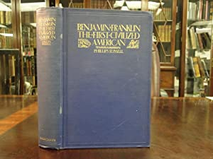 BENJAMIN FRANKLIN, the First Civilized American: Russell, Phillips
