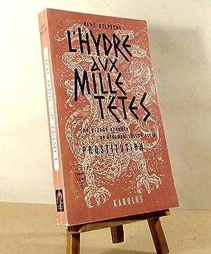 Image du vendeur pour L'HYDRE AUX MILLE TETES mis en vente par Livres 113