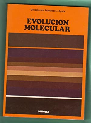 EVOLUCION MOLECULAR.: AYALA, Francisco J.