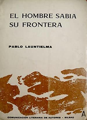 El hombre sabía su frontera. Poemas. Prólogo de Luca Brajnovic.: LAUNTIELMA, Pablo.