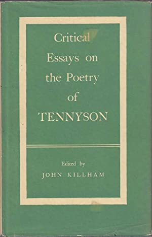 Critical Essays on the Poetry of Tennyson: Killham (ed.), John