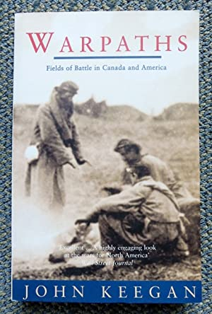 WARPATHS: FIELDS OF BATTLE IN CANADA AND AMERICA.