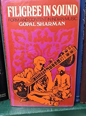 Filigree in Sound : Form and Content: Sharman, Gopal