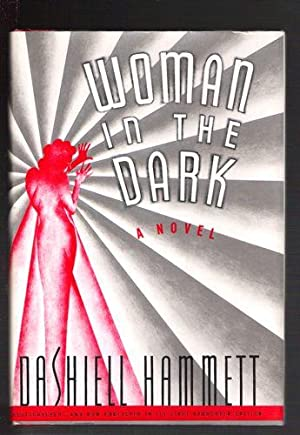 Woman in the Dark/A Novel of Dangerous: Hammett, Dashiell