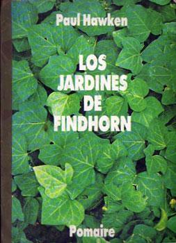 Los jardines de Findhorn: Hawken, Paul