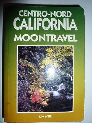 """CENTRO - NORD CALIFORNIA MOONTRAVEL"""": Kim Weir"""