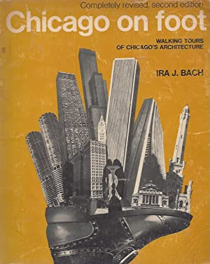 Seller image for Chicago on foot - walking tours of Chicago's Architecture - Completely revised, second edition for sale by °ART...on paper - 20th Century Art Books
