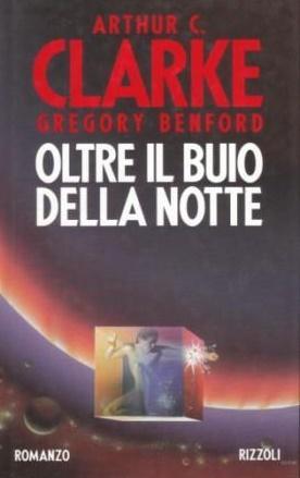 Oltre il Buio della Notte: Arthur C. Clarke - Gregory Benford