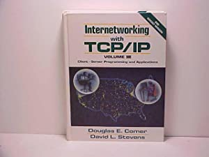 Internetworking With Tcp/Ip: Client-Server Programming and Applications: Comer, Douglas E.;Stevens,