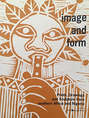 Image and form : prints, drawings, and sculpture from Southern Africa and Nigeria