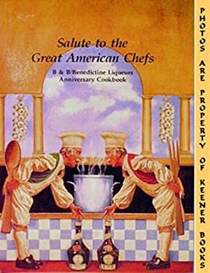 Salute To The Great American Chefs : B & B / Benedictine Liquers Anniversary Cookbook