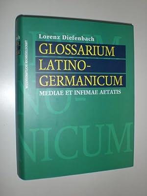 Glossarium Latino-Germanicum. Mediae et Infimae Aetatis.: DIEFENBACH, Lorenz:
