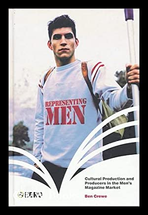 Representing men : cultural production and producers: Crewe, Ben
