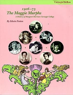 Maggie Murphs: A History of Margaret Morrison Carnegie College, 1906-73: Fenton, Edwin