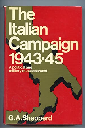 The Italian Campaign 1943-45;: A Political and Military Re-Assessment: Shepperd, G. A.
