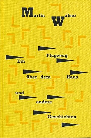 Ein Flugzeug über dem Haus und andere: Walser, Martin: