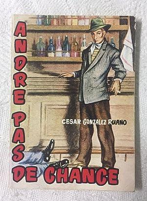 Bild des Verkäufers für ANDRE PAS DE CHANCE. Portada de Coll zum Verkauf von Librería Sagasta