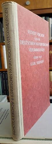 Rudolf Virchow und die Deutschen Naturforscherversammlungen. Studie. Mit einem Bildnis Rudolf ...