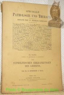 Syphilitischen Erkrankungen des Gehirns. Von Prof. Dr.: Oppenheim, H. -