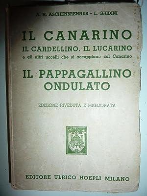 IL CANARINO, IL CARDELLINO, IL LUCARINO e: A.H. Aschenbrenner -