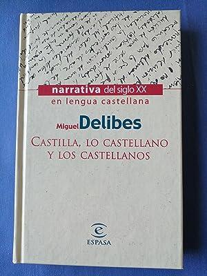 Castilla, lo castellano y los castellanos: Delibes, Miguel (1920-2010)