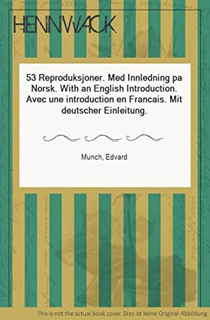 53 Reproduksjoner. Med Innledning pa Norsk. With: Munch, Edvard: