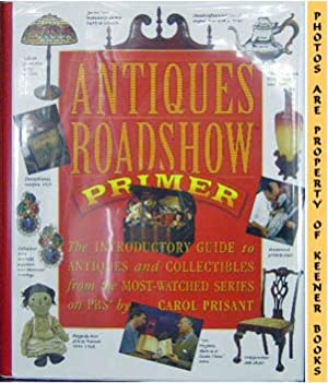 Antiques Roadshow Primer (The Introductory Guide To Antiques And Collectibles From The Most - Wat...