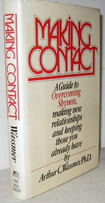 Making Contact, A Guide to Overcoming Shyness, Making New Relationships and Keeping Those You Alr...