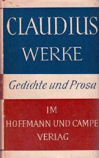 Claudius Werke in einem Band. Gedichte und Prosa. Ausgewählt und mit einem Nachwort versehen von Dr...