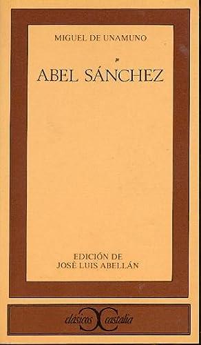 ABEL SANCHEZ: Miguel de Unamuno
