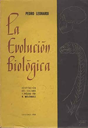 La evolución biológica. .: Leonardi, Pedro. (Catedrático