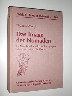 Das Image der Nomaden im alten Israel und in der Ikonographie seiner sesshaften Nachbarn.: STAUBLI,...