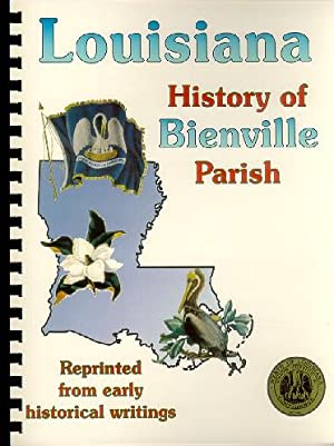 History of Bienville Parish Louisiana; Biographical and