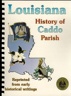History of Caddo Parish Louisiana; Biographical and
