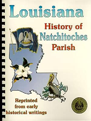 History of Natchitoches Parish Louisiana; Biographical and