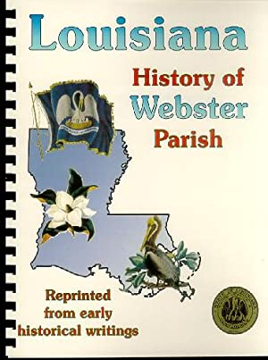 History of Webster Parish Louisiana; Biographical and