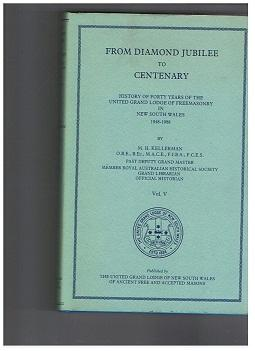 From Diamond Jubilee to Centenary. Vol. V History of Forty Years of the United Grand Lodge of Fre...