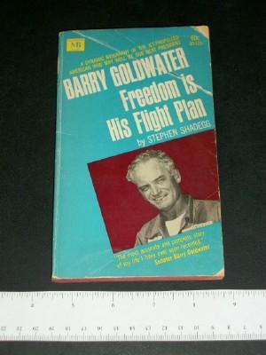 Barry Goldwater: Freedom is His Flight Plan: Shadegg, Stephen