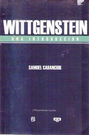 WITTGENSTEIN LA FILOSOFIA COMO ETICA. (Wittgenstein, una: Cabanchik, Samuel Manuel