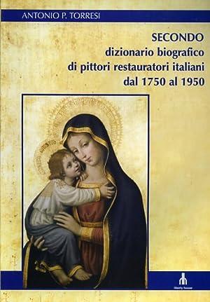 Secondo dizionario biografico di pittori restauratori italiani: Torresi,Antonio P.