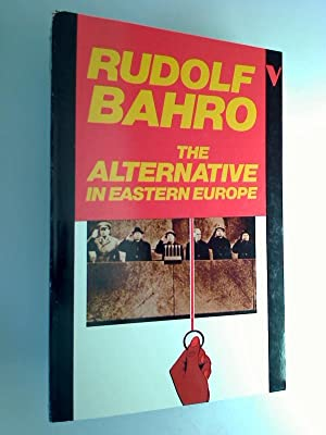 The Alternative in Eastern Europe.: Rudolf Bahro