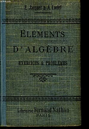 ELEMENTS D'ALGEBRE. EXERCICES ET PROBLEMES.: E. JACQUET &