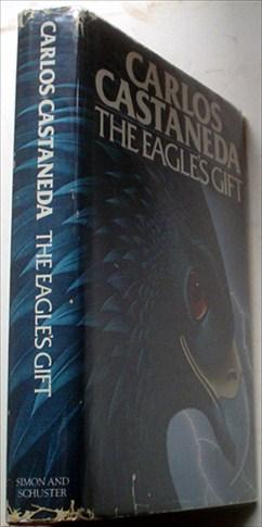 THE EAGLE'S GIFT.: CASTANEDA. CARLOS.; .